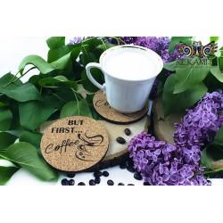 Podkładka korkowa do kawy z filiżanką - But First Coffee